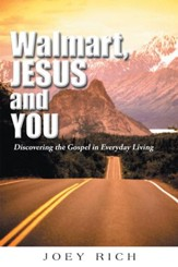 Walmart, Jesus, and You: Discovering the Gospel in Everyday Living - eBook