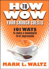 How to Wow Your Church Guests
