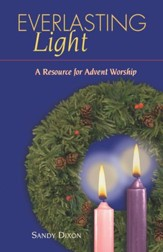 Everlasting Light: A Resource for Advent Worship - eBook