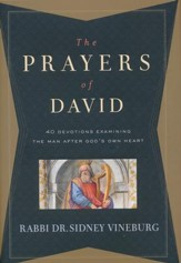 Prayers of David: 40 Devotions Examining the Man After God's Own Heart