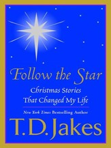Follow the Star: Christmas Stories That Changed My Life - eBook