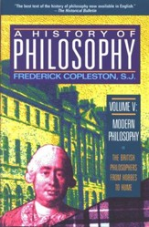 A History of Philosophy, Volume V: Modern Philosophy-The British Philosophers From Hobbes to Hume (Paperback)