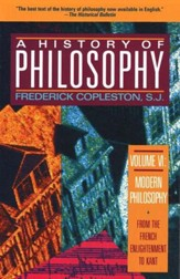 A History of Philosophy, Volume VI: Modern Philosophy-From the French Enlightenment to Kant - Slightly Imperfect