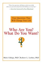 Who Are You? What Do You Want?: Four Questions That Will Change Your Life - eBook