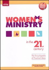 Women's Ministry in the 21st Century: The Encyclopedia of Practical Ideas