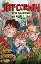 Your Backyard Is Wild: Junior Explorer Series Book 1 - eBook