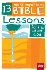 13 Most Important Bible Lessons for Kids About God