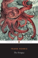 The Octopus: A Story of California - eBook