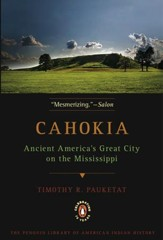 Cahokia: Ancient America's Great City on the Mississippi - eBook