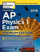Cracking the AP Physics 1 Exam 2018, Premium Edition