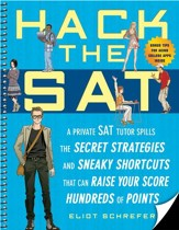 Hack the SAT: Strategies and Sneaky  Shortcuts That Can Raise Your Score Hundreds of Points - eBook