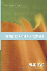 The Message of the New Testament: Promises Kept