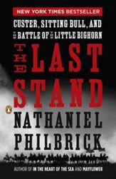 The Last Stand: Custer, Sitting Bull, and the Battle of the Little Bighorn - eBook