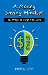 A Money Saving Mindset: 40 Ways to Help You Save