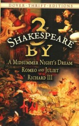 3 by Shakespeare: A Midsummer Night's Dream, Romeo & Juliet, and Richard III