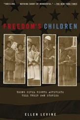 Freedom's Children: Young Civil Rights Activists Tell Their Own Stories - eBook