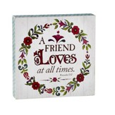 A Friend Loves at All Times, Proverbs 17:17, Box Sign