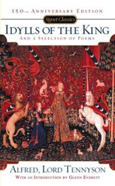 Idylls of the King and a New Selection of Poems: 150th Anniversary Edition - eBook