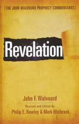 Revelation: The John Walvoord Prophecy Commentaries