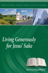 Living Generously for Jesus' Sake: Study Guide