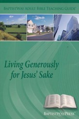 Living Generously for Jesus' Sake: Teaching Guide