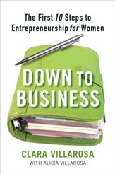 Down to Business: The First 10 Steps to Entrepreneurship for Women - eBook
