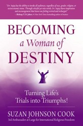 Becoming a Woman of Destiny: Turning Life's Trials into Triumphs! - eBook