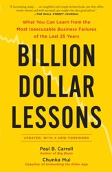 Billion Dollar Lessons: What You Can Learn from the Most Inexcusable Business Failures of the Last 25 Years - eBook