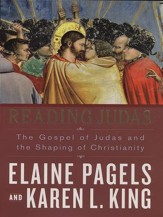 Reading Judas: The Gospel of Judas and the Shaping of Christianity - eBook