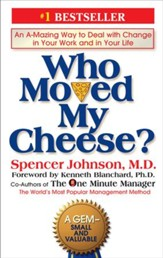 Who Moved My Cheese?: An A-Mazing Way to Deal with Change in Your Work and in Your Life - eBook