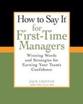 How To Say It for First-Time Managers: Winning Words and Strategies for Earning Your Team's Confidence - eBook