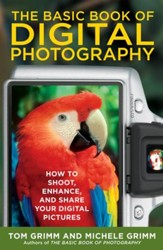 The Basic Book of Digital Photography: How to Shoot, Enhance, and Share Your Digital Pictures - eBook