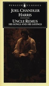 Uncle Remus: His Songs and His Sayings - eBook