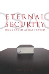 Eternal Security: Once Save; Always Saved