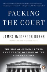Packing the Court: The Rise of Judicial Power and the Coming Crisis of the Supreme Court - eBook