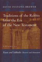 Feasts and Sabbaths, Volume 2A: Traditions of the Rabbis from the Era of the New Testament