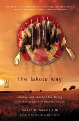 The Lakota Way: Stories and Lessons for Living - eBook