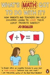 What's Math Got to Do with It?: How Parents and Teachers Can Help Children Learn to Love Their Least Favorite Subject - eBook