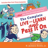 Complete Live and Learn and Pass It On: People Ages 5 to 95 Share What They've Discovered about Life, Love, and Other Good Stuff - eBook