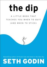 The Dip: A Little Book That Teaches You When to Quit (and When to Stick) - eBook