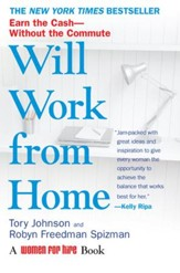 Will Work from Home: Earn the Cash-Without the Commute - eBook