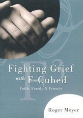 Fighting Grief With F3: Faith, Family, and Friends