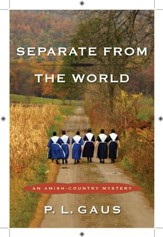 Separate from the World: An Amish-Country Mystery - eBook
