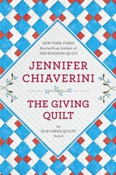 The Giving Quilt: An Elm Creek Quilts Novel - eBook