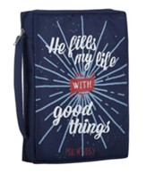 He Fills My Life With Good Things Bible Cover, Large