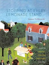 Stopping at Every Lemonade Stand: How to Create a Culture That Cares for Kids - eBook