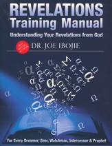 Revelation Training Manual : Understanding Your Revelations From God