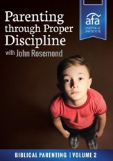 Parenting through Proper Discipline [Streaming Video Purchase]