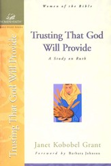 Women of Faith Study, Trusting That God Will Provide   A Study on Ruth