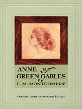 Anne of Green Gables, 100th Anniversary Edition - eBook